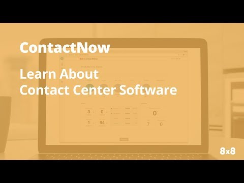 Learn about Contact Center Software - 8x8 ContactNow