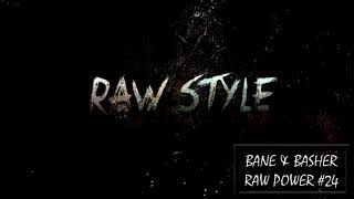 Bane & Basher - RAW Power #24 (Raw Hardstyle Podcast - January 2018)