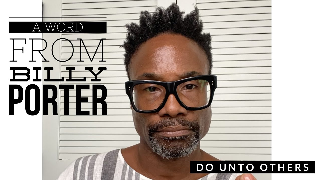 Billy Porter - My Message to America Part 2 - Do Unto Others
