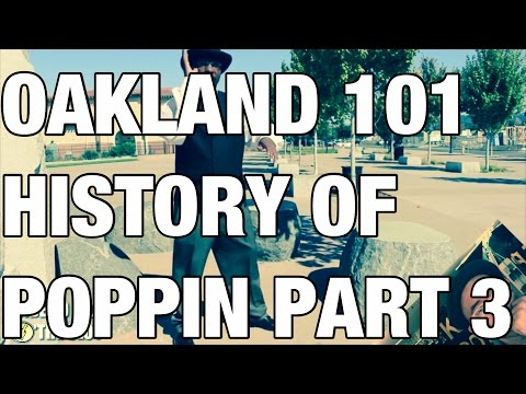 OAKLAND BOOGALOO 101: THE HISTORY OF POPPING PART 3