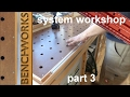 system workshop: workbench construction part 3
