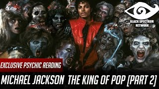 Psychic Reading Michael Jackson The King Of Pop Part 2 3