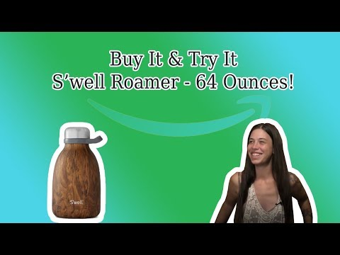 Is the 64oz S'well roamer worth the cost?