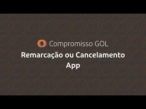 Compromisso GOL | Remarcações e Cancelamentos | Aplicativo GOL