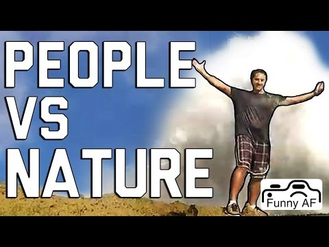 People Vs. Nature Fails: It's Going To Blow You Away