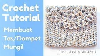 Crochet Tutorial Merajut Tas/Dompet Mungil oleh Fansi