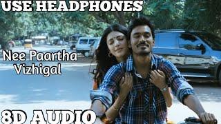 Nee Paartha vizhigal   (8D AUDIO)   3(Moonu)   Tamil   Use Headphones.