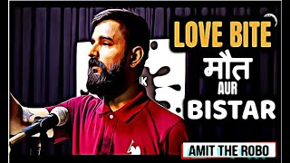 VIRAL POETRY | LOVE BITE , MAUT AUR BISTAR | AMIT THE ROBO | THE INK ART