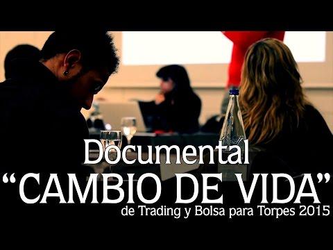 """Documental """"Cambio de Vida"""" - Trading y Bolsa para Torpes 2015"""