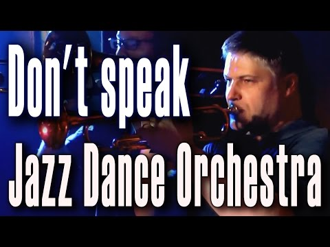 Dont speak (No Doubt). Jazz Dance Orchestra in «First Music Club». Концерт Джаз Дэнс Оркестра.