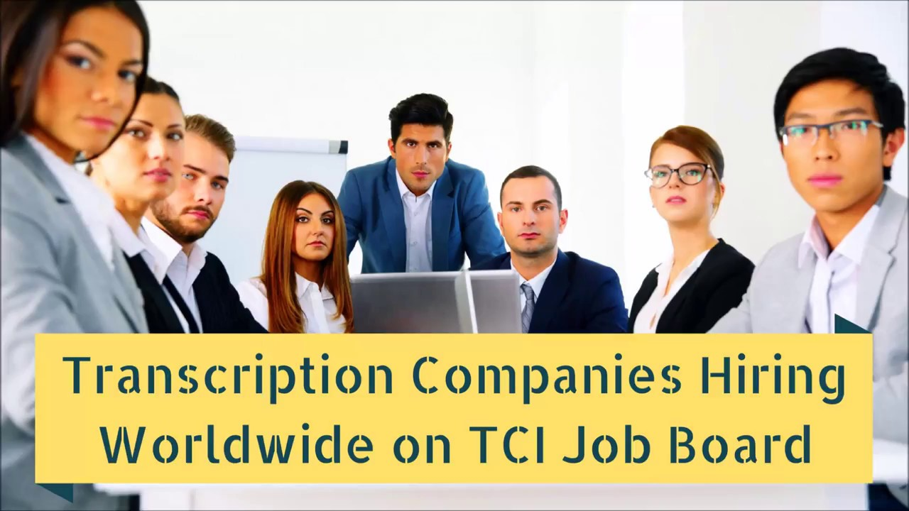 Transcription companies hiring worldwide on tci job board youtube transcription companies hiring worldwide on tci job board transcription certification institute 1betcityfo Image collections