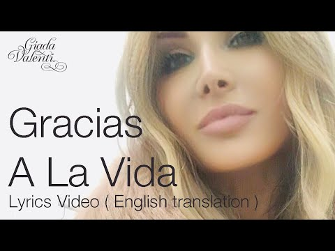 Gracias A La Vida by Giada Valenti Lyrics Video ( English translation )