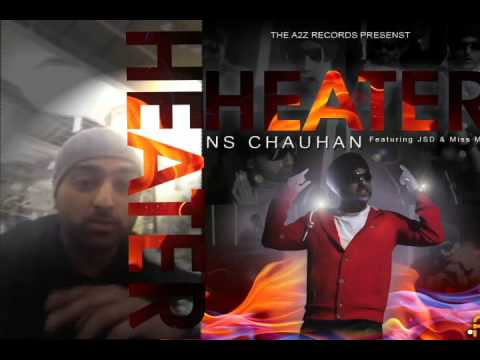 EXCLUSIVE SHOUT OUT!  NS Chauhan HEATER featuring JSD & Miss Mez.