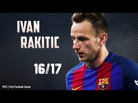 Ivan Rakitic - The Croatian Gem - 2016/17