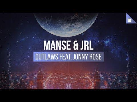 Manse & JRL Feat. Jonny Rose - Outlaws