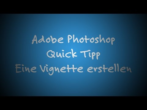 Adobe Photoshop Quick Tipp: Eine Vignette Erstellen [German | Deutsch] [4k | Ultra HD]