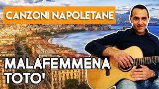 MALAFEMMENA - TOTO' - Tutorial chitarra