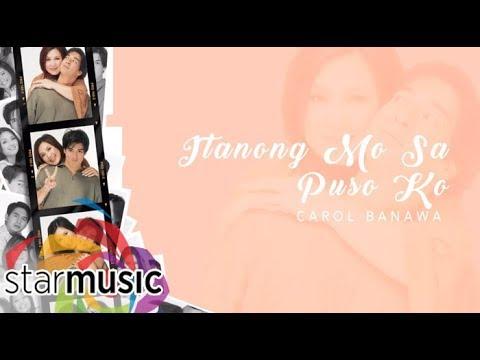 Carol Banawa - Itanong Mo Sa Puso Ko (Audio) 🎵 | Kung Ako Na Lang Sana
