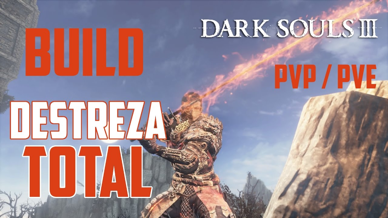 Dark Souls 3 - BUILD: TOTAL DESTREZA (PvP/PVE) - FÁCIL E ... - photo#19