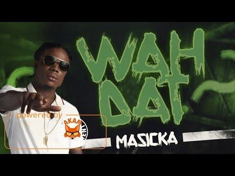 Masicka - Wah Dat (Raw) April 2017