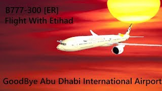 Roblox B777-300 [ER] Flight With Etihad as FC [READ COMMENT]. - Good Bye Abu Dhabi