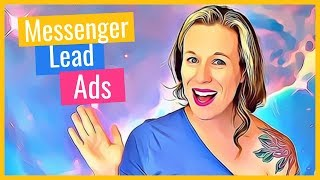 How To Set Up Facebook Messenger Lead Ad