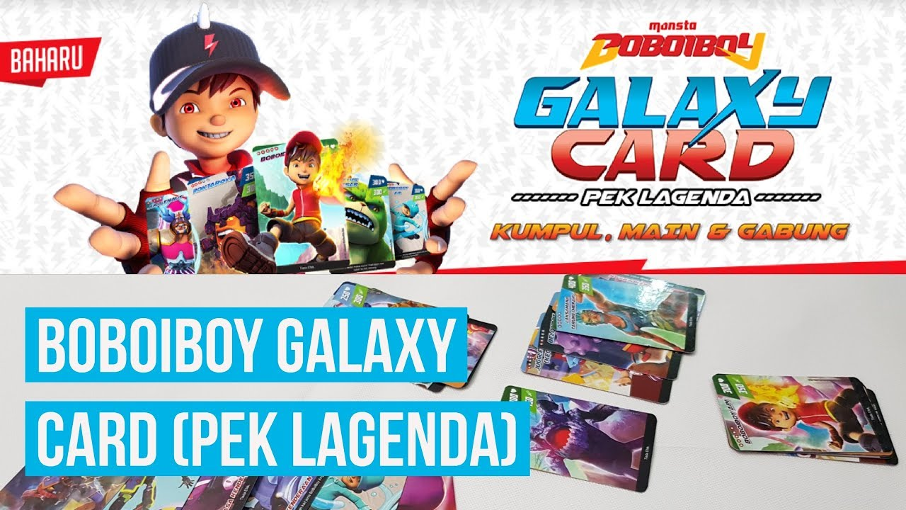 Boboiboy Galaxy Card Pek Lagenda Youtube