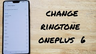 A tutorial video demonstrates how to change the ringtone on oneplus 6