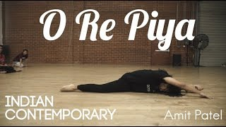 O Re Piya | Indian Contemporary | Choreographed by Amit Patel