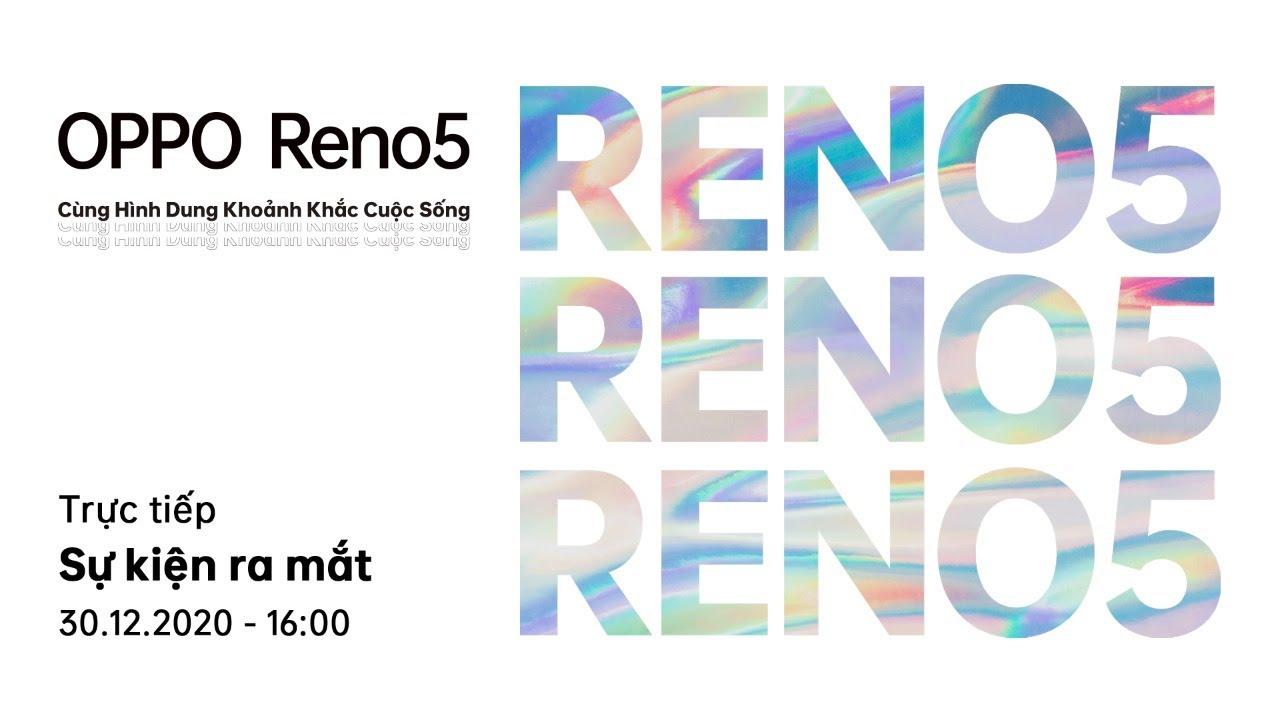 Sự kiện ra mắt OPPO Reno5