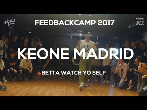 KEONE MADRID | FEEDBACKCAMP2017 | BETTA WATCH YO SELF | FEEDBACK4UR