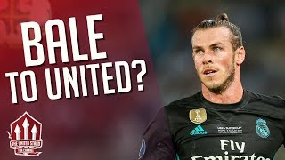 BALE 100 Million Bid? Manchester United Latest Transfer News