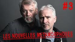 WEB-SÉRIE Les nouvelles Métamorphoses - EP3 (avec Jacques Chambon et Franck Pitiot de Kaamelott)
