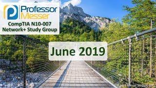 Professor Messer's Network+ Study Group - June 2019