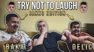 TRY NOT TO LAUGH CHALLENGE *JANKO EDITION* W/ BAKA I DELIC