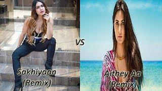 SAKHIYAAN(Remix) VS Aithey Aa(Remix) || Bharat || Maninder Buttar || DJ Anant