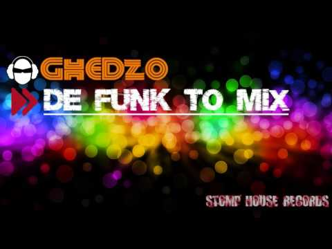 GHEDZO - DE FUNK  TO Mix