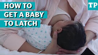 How to get a baby to latch: breastfeeding help | Baby care