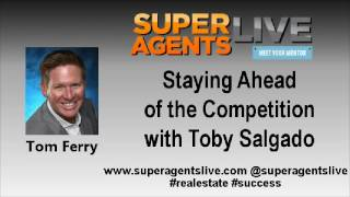 Staying Ahead of the Competition with Tom Ferry and Toby Salgado