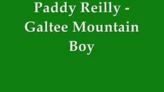 Paddy Reilly - Galtee Mountain Boy