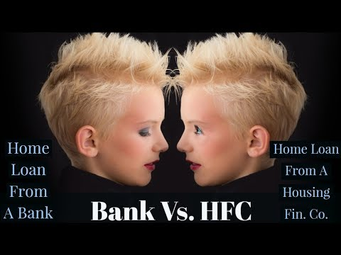 Which is Better : Home Loan from a Bank  OR  from a  Housing Fin. Co.? - Subodh gupta
