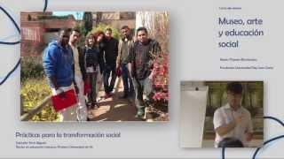 Curso: Museo, arte y educación social. S. Simó: Prácticas para la transformación social