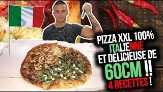 PIZZA XXL 100% ITALIENNE et DÉLICIEUSE de 60 CM !! 4 RECETTES !