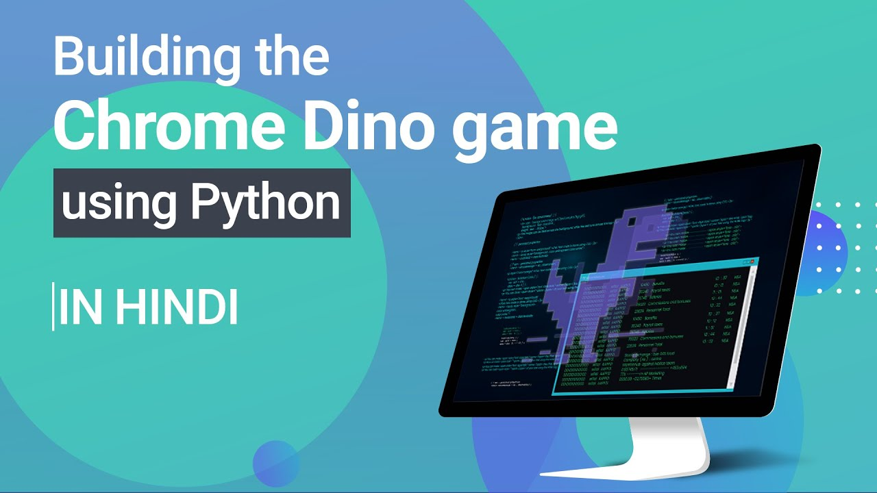 Building the Chrome Dino game using PYTHON in Hindi   How to Build a Game in Python
