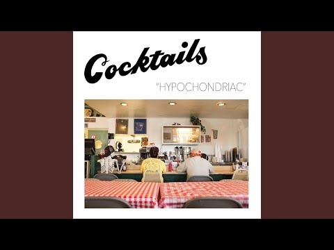 cocktails hypochondriac