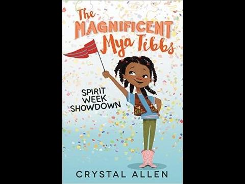The Magnificent Maya Tibbs, Spirit Week down by Crystal Allen  Book