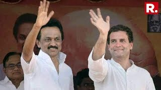 After BJP-AAIDMK, Congress-DMK Confirm Alliance For Lok Sabha 2019 Elections