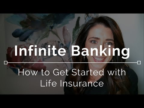 Infinite Banking - How to Get Started with Life Insurance