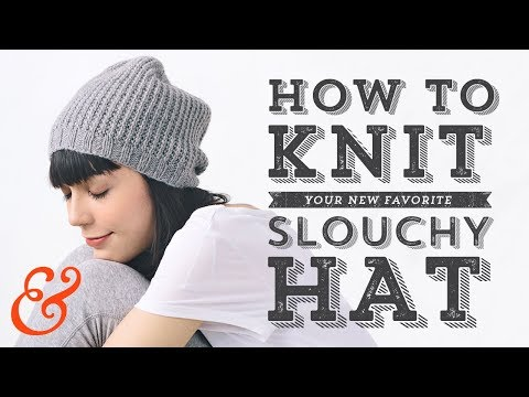 Knit a SLOUCHY HAT Full Tutorial (and FREE PATTERN)