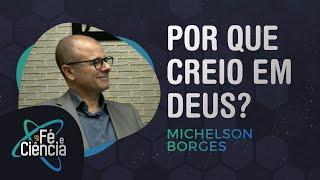Por que Creio em Deus? | Episódio 09 | Fé e Ciência
